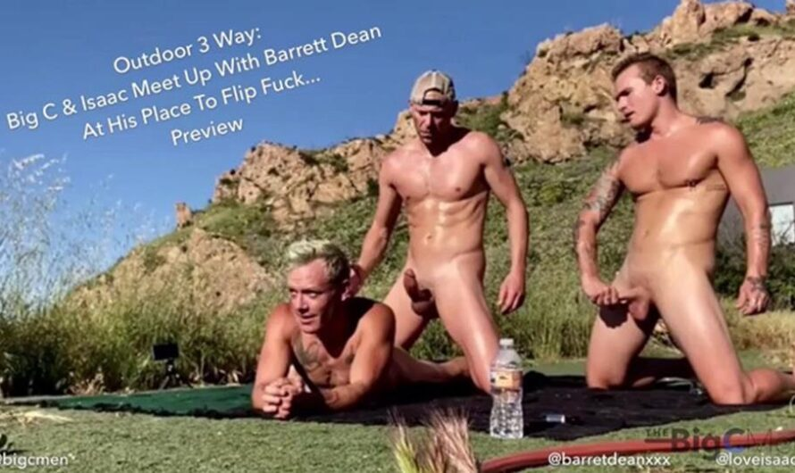 TheBigCMen – Outdoor 3 Way: Big C & Isaac Meet Up With Barret Dean At His Place In Malibu To Flip Fuck