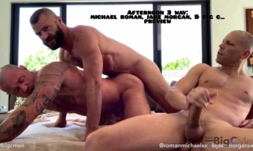 TheBigCMen – Hot Afternoon 3 Way Fuck: Michael Roman, Jake Morgan & Big C
